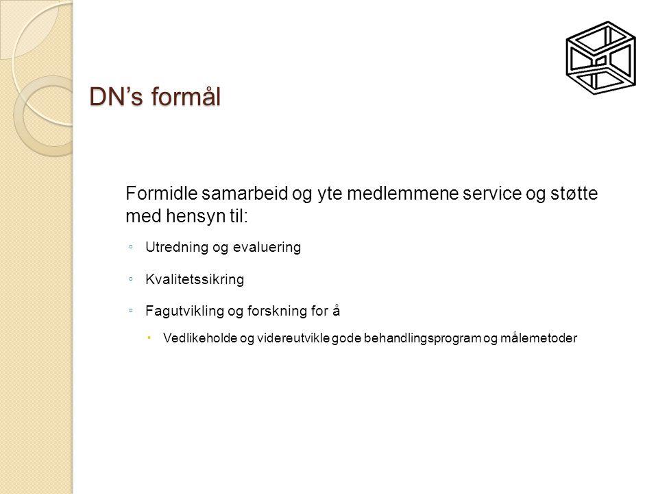 DN's formål Formidle samarbeid og yte medlemmene service og støtte med hensyn til: Utredning og evaluering.