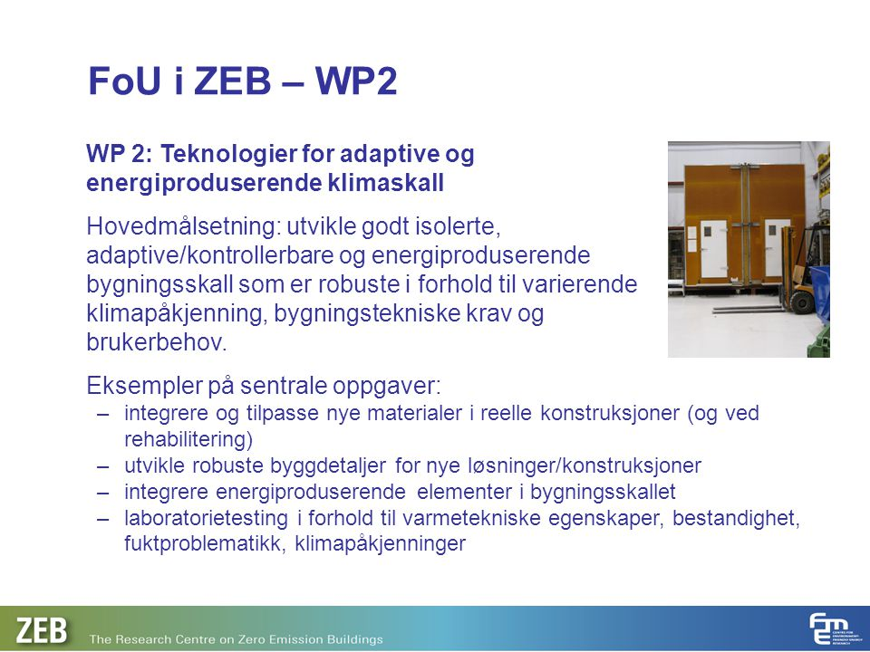 FoU i ZEB – WP2 WP 2: Teknologier for adaptive og