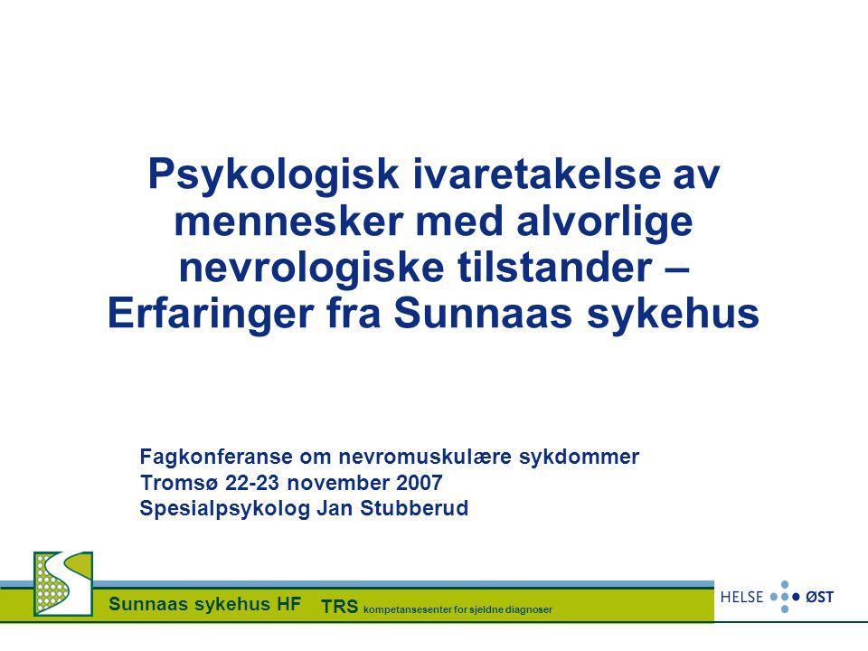 Psykologisk ivaretakelse av mennesker med alvorlige nevrologiske tilstander – Erfaringer fra Sunnaas sykehus