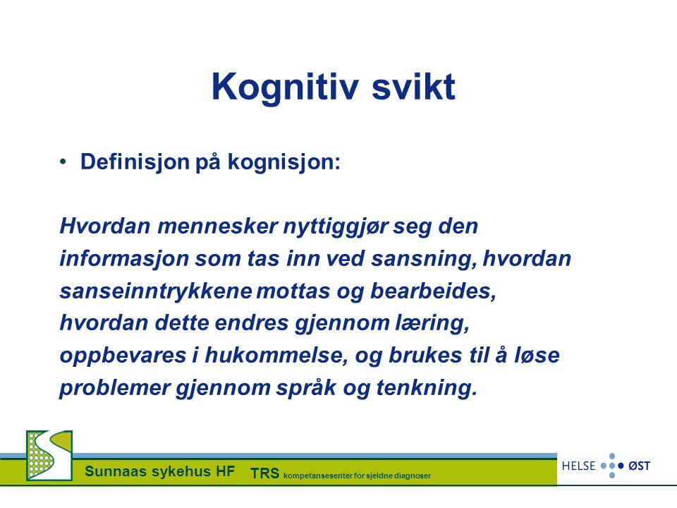 Kognitiv svikt Definisjon på kognisjon: