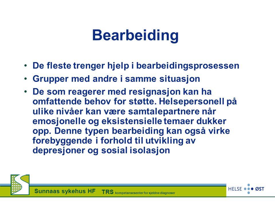 Bearbeiding De fleste trenger hjelp i bearbeidingsprosessen