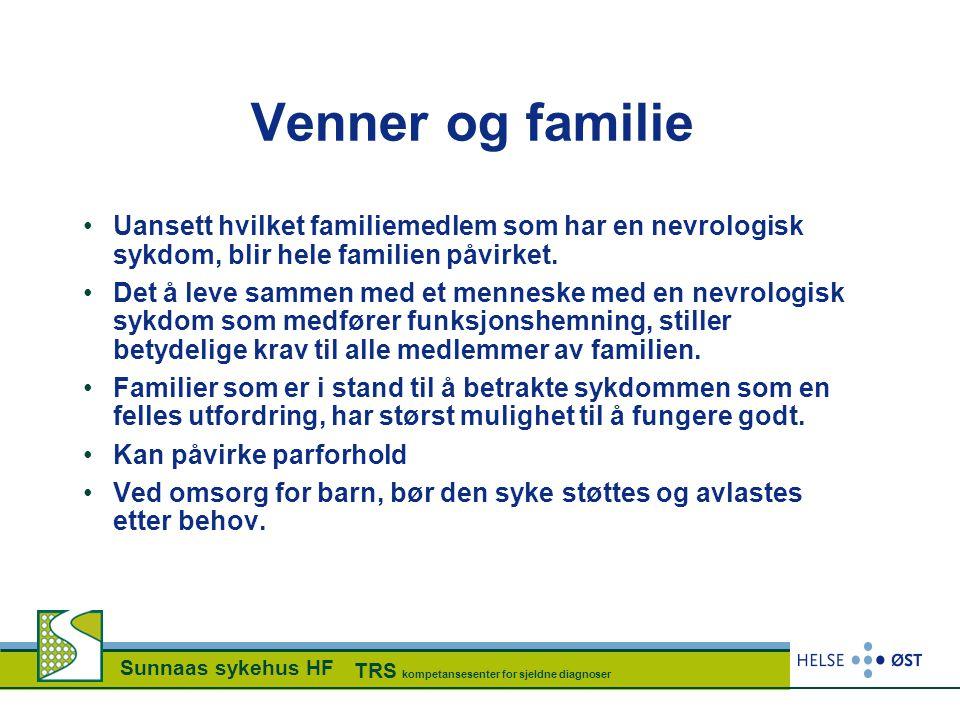 Venner og familie Uansett hvilket familiemedlem som har en nevrologisk sykdom, blir hele familien påvirket.