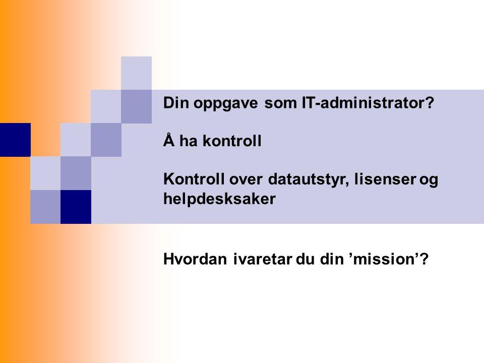 Din oppgave som IT-administrator
