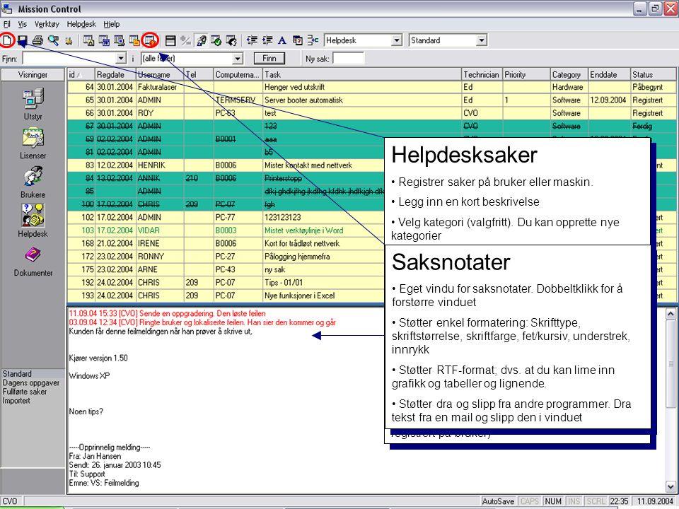 Helpdesksaker Saksnotater Registrer saker på bruker eller maskin.