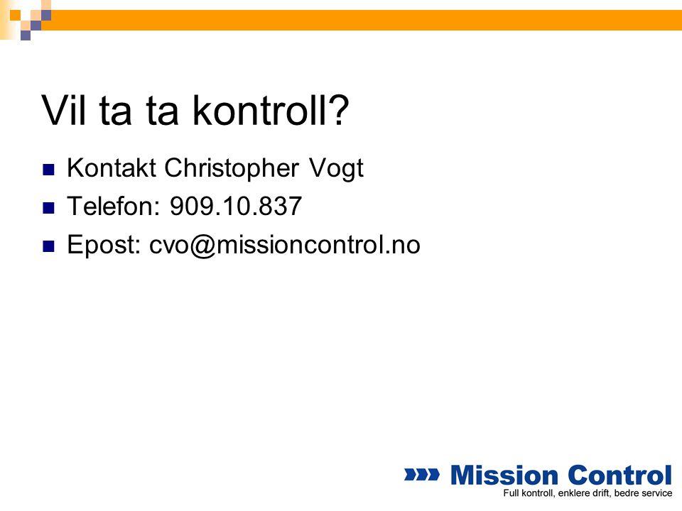 Vil ta ta kontroll Kontakt Christopher Vogt Telefon: 909.10.837