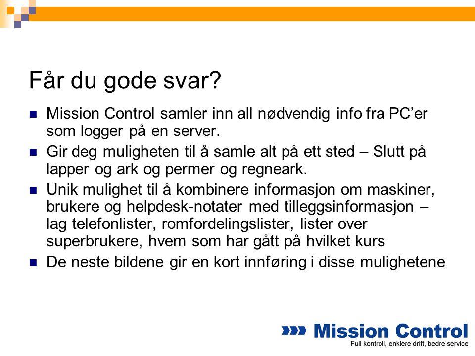 Får du gode svar Mission Control samler inn all nødvendig info fra PC'er som logger på en server.
