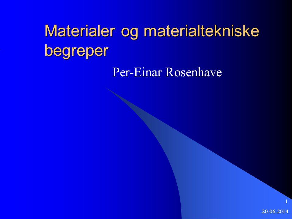 Materialer og materialtekniske begreper