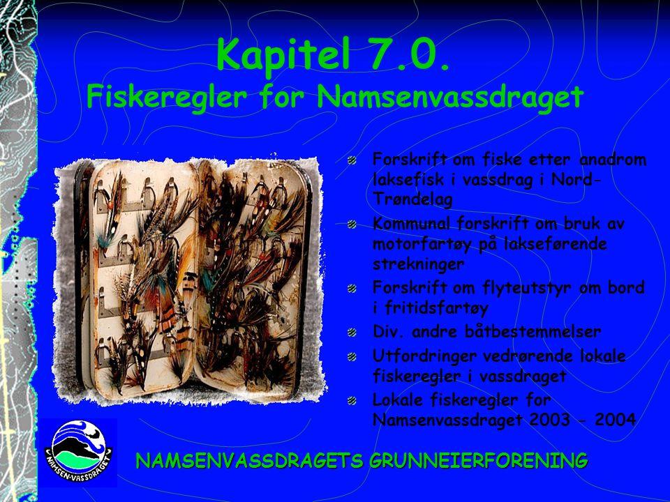 Kapitel 7.0. Fiskeregler for Namsenvassdraget