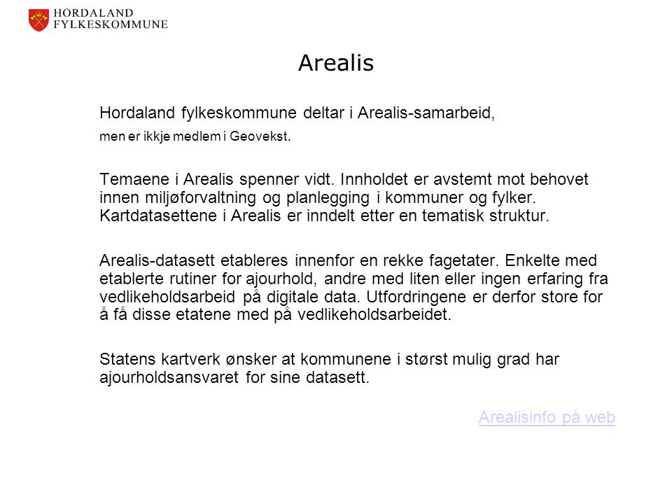 Arealis Hordaland fylkeskommune deltar i Arealis-samarbeid,