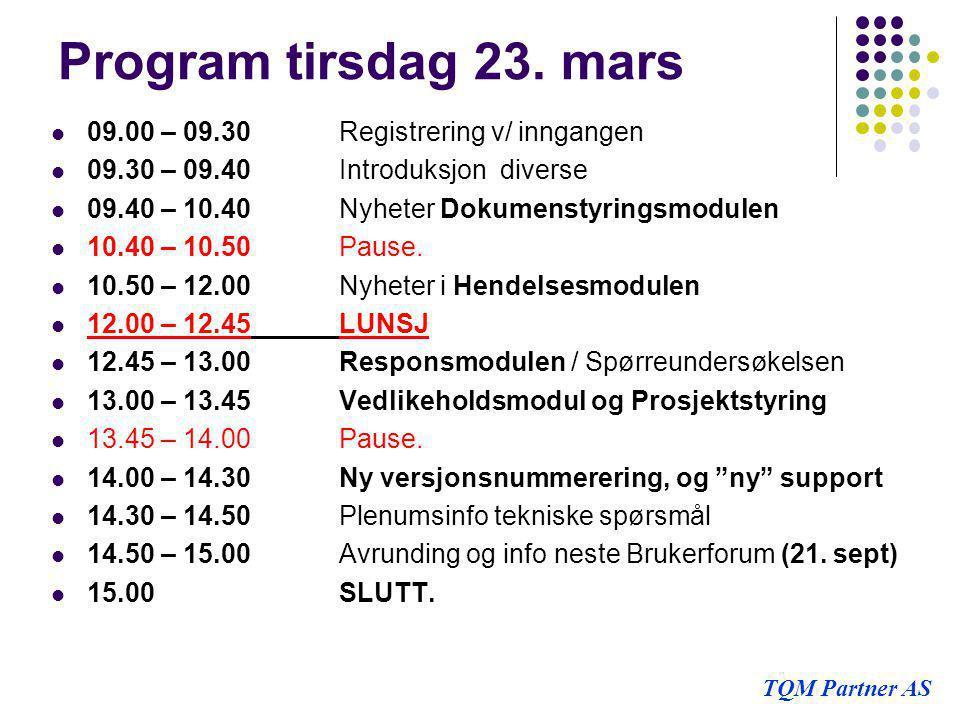 Program tirsdag 23. mars 09.00 – 09.30 Registrering v/ inngangen