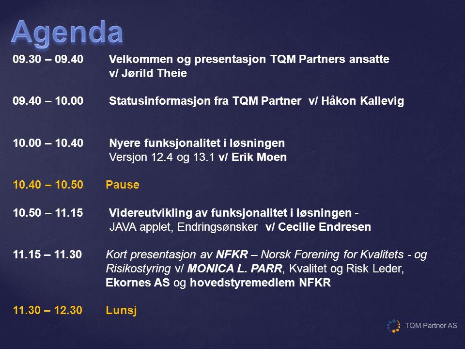 Agenda 09.30 – 09.40 Velkommen og presentasjon TQM Partners ansatte