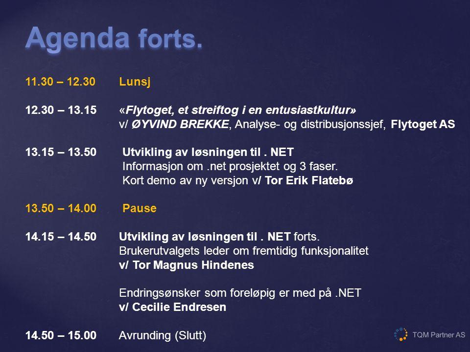 Agenda forts. 11.30 – 12.30 Lunsj.