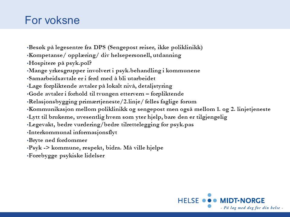 For voksne Besøk på legesentre fra DPS (Sengepost reiser, ikke poliklinikk) Kompetanse/ opplæring/ div helsepersonell, utdanning.