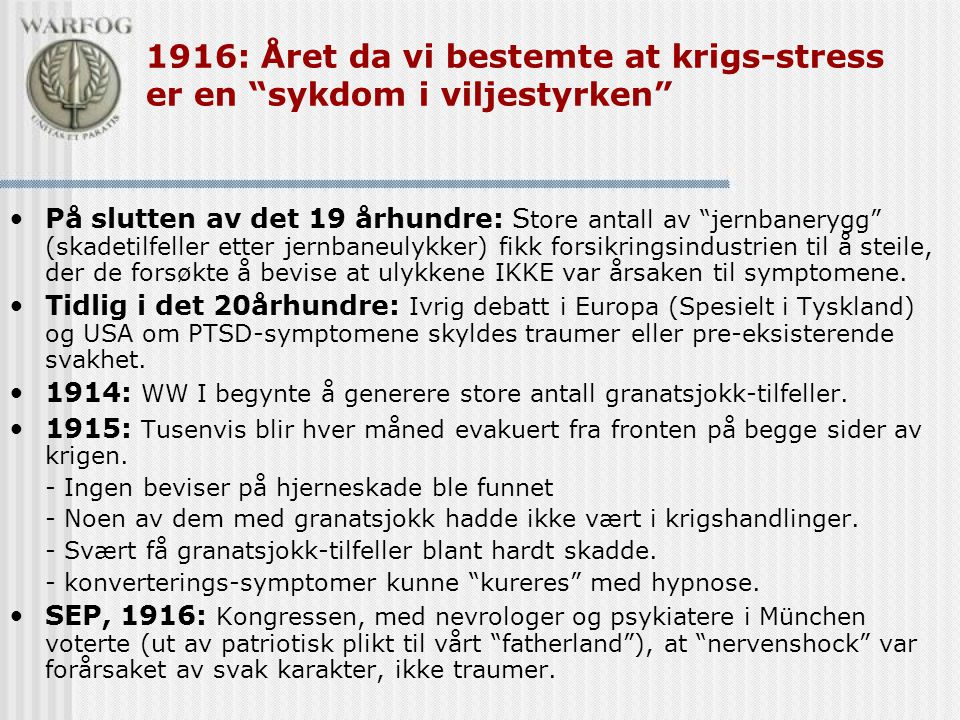 1916: Året da vi bestemte at krigs-stress er en sykdom i viljestyrken
