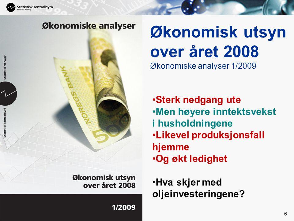 Økonomisk utsyn over året 2008 Økonomiske analyser 1/2009