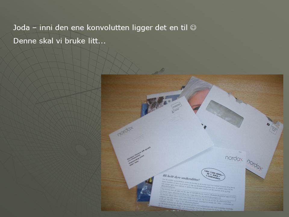 Joda – inni den ene konvolutten ligger det en til 