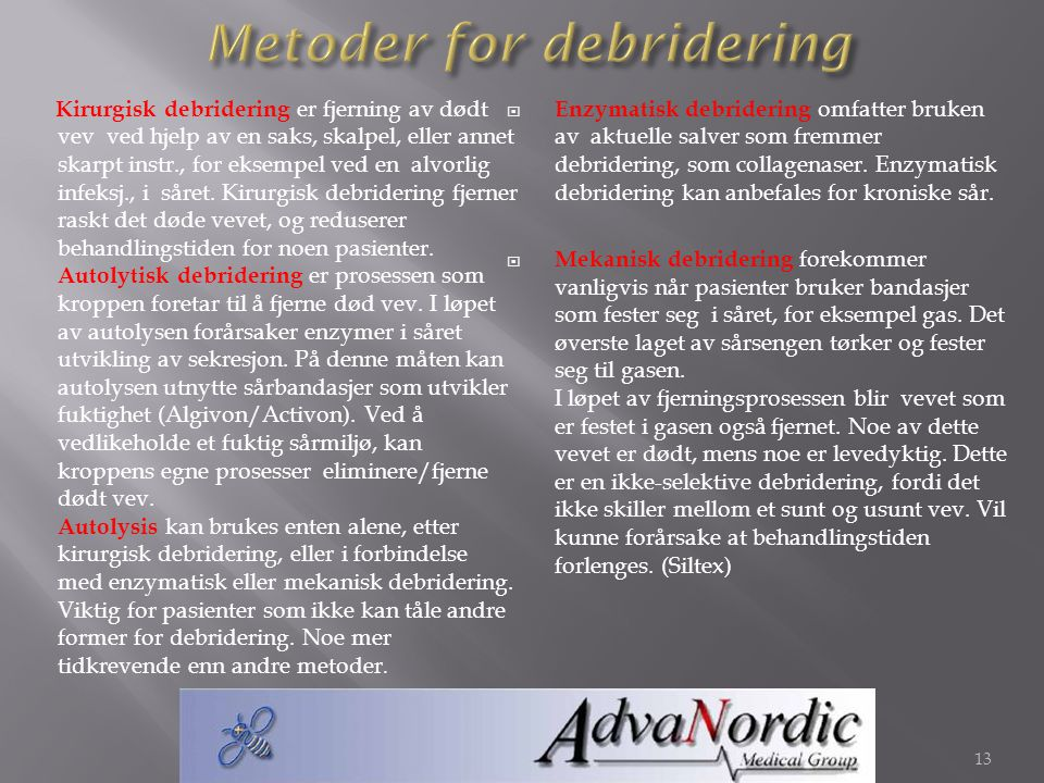 Metoder for debridering