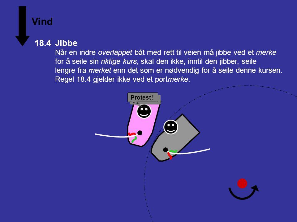 Vind 18.4 Jibbe. Når en indre overlappet båt med rett til veien må jibbe ved et merke.