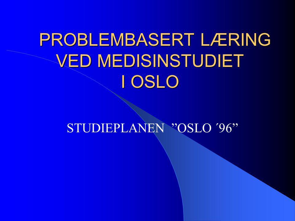 PROBLEMBASERT LÆRING VED MEDISINSTUDIET I OSLO