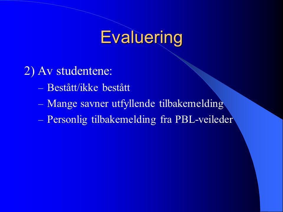 Evaluering 2) Av studentene: Bestått/ikke bestått