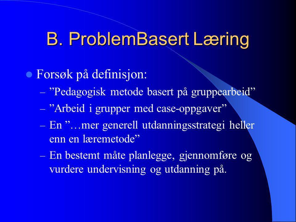B. ProblemBasert Læring