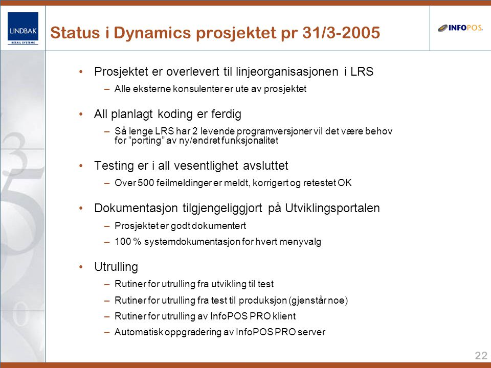 Status i Dynamics prosjektet pr 31/3-2005