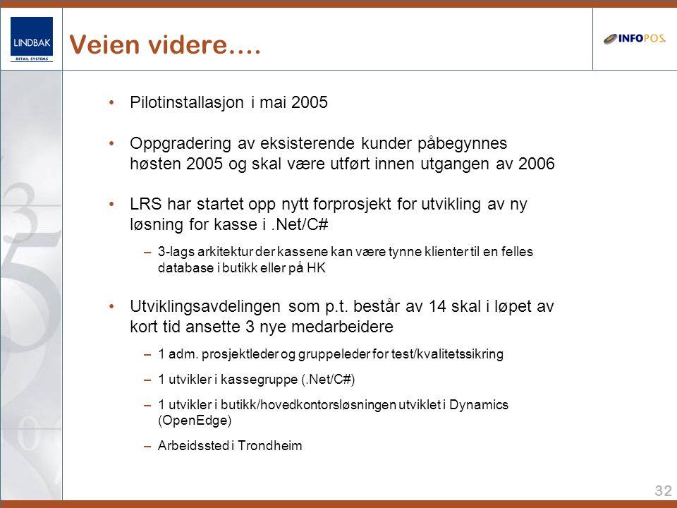 Veien videre…. Pilotinstallasjon i mai 2005
