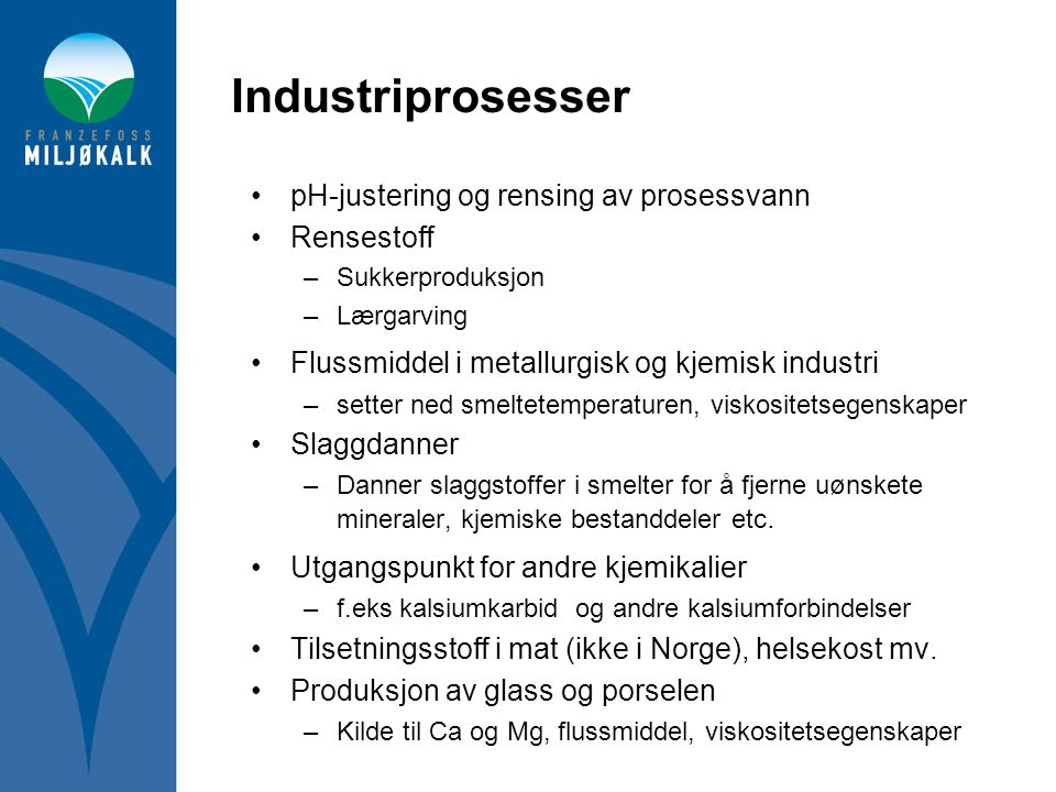 Industriprosesser pH-justering og rensing av prosessvann Rensestoff