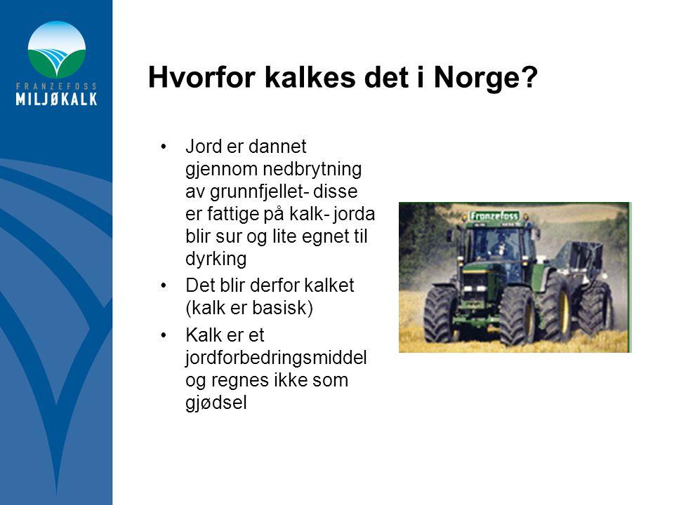 Hvorfor kalkes det i Norge