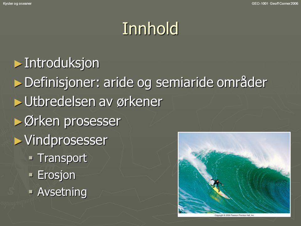 Innhold Introduksjon Definisjoner: aride og semiaride områder
