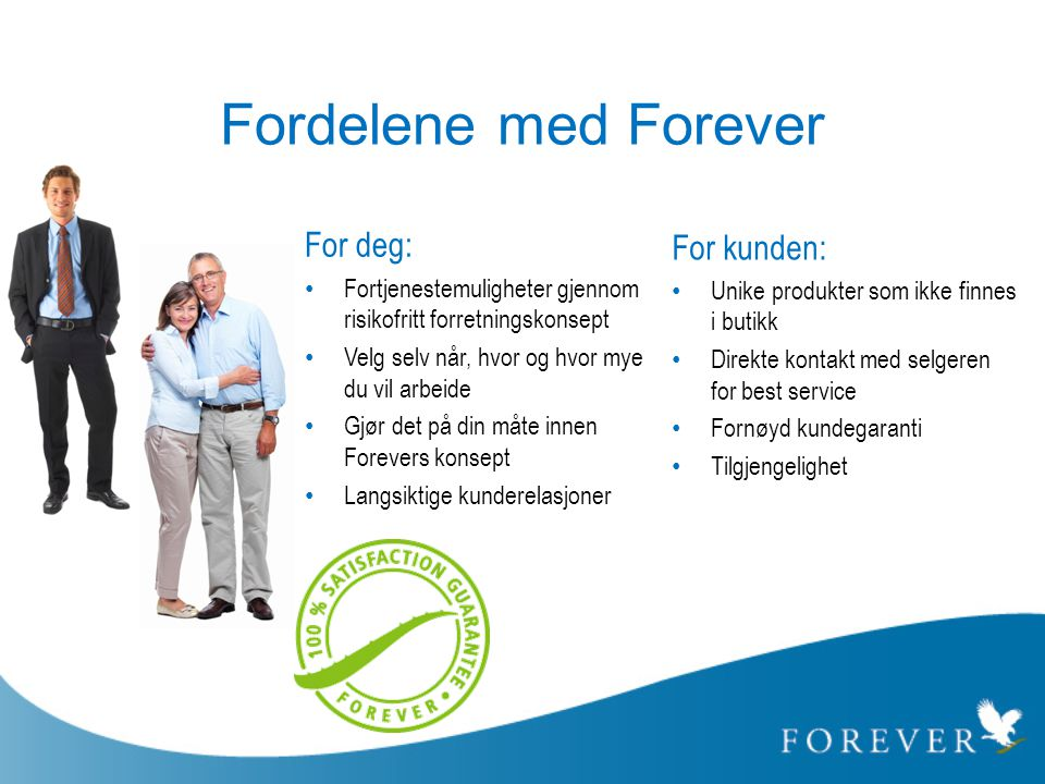 Fordelene med Forever For deg: For kunden: