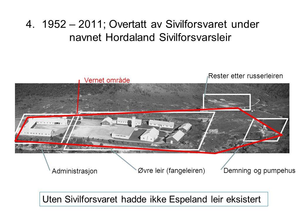 1952 – 2011; Overtatt av Sivilforsvaret under navnet Hordaland Sivilforsvarsleir