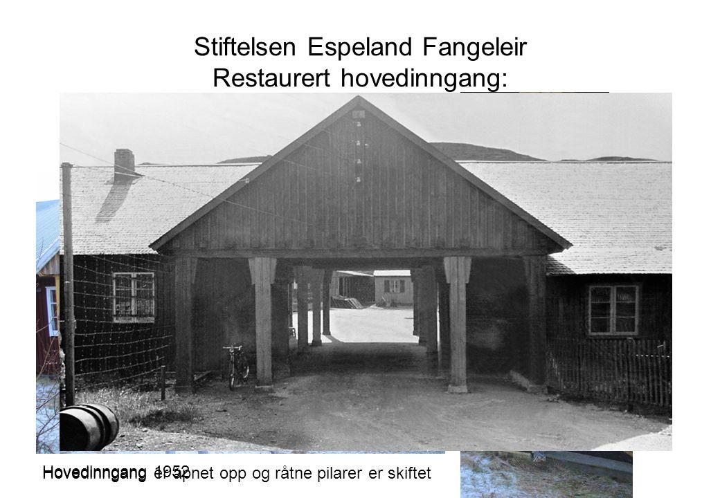 Stiftelsen Espeland Fangeleir Restaurert hovedinngang: