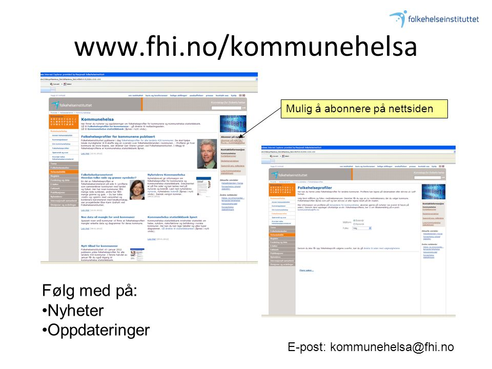 www.fhi.no/kommunehelsa Følg med på: Nyheter Oppdateringer