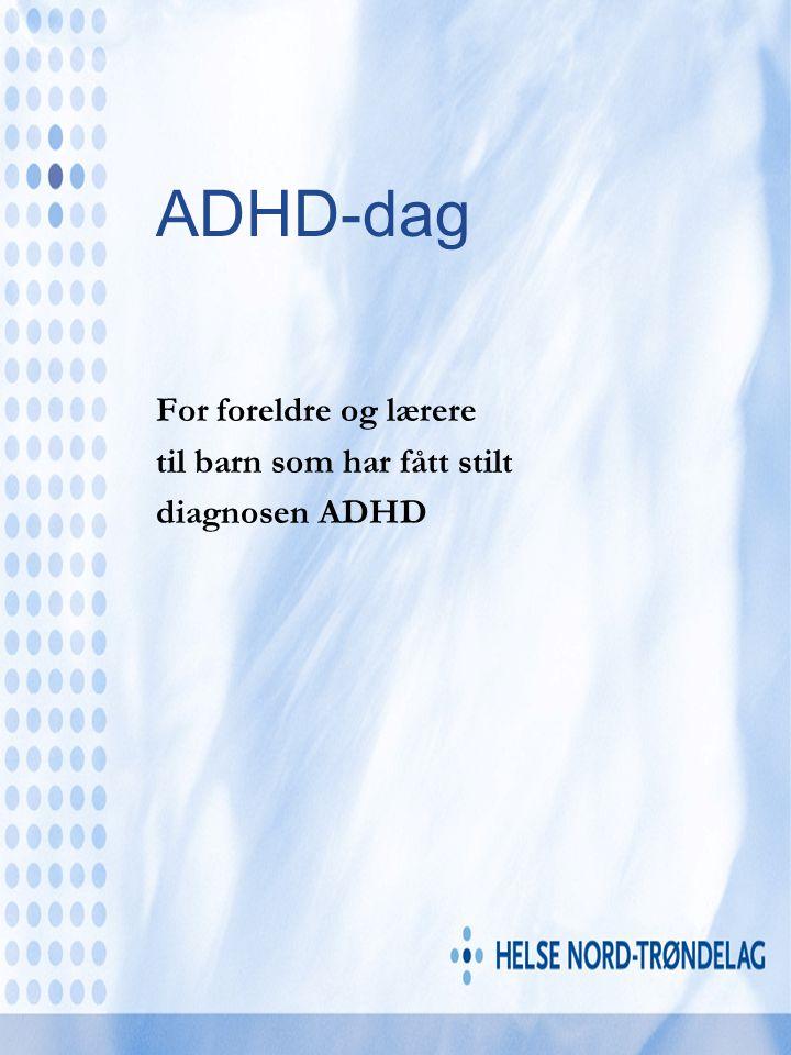 For foreldre og lærere til barn som har fått stilt diagnosen ADHD