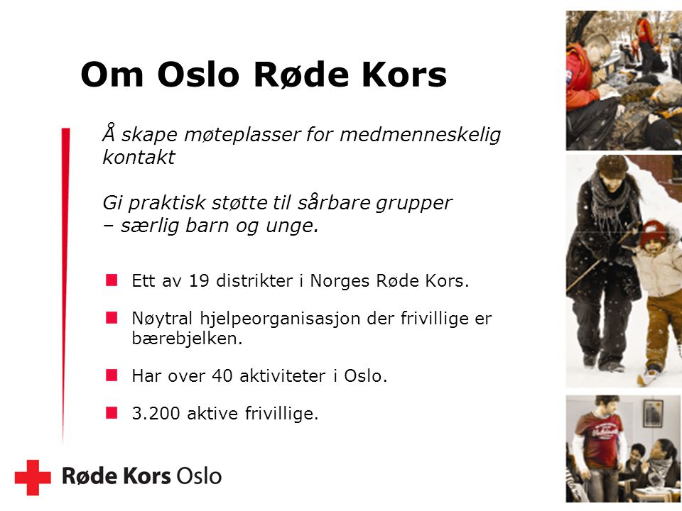 Om Oslo Røde Kors Å skape møteplasser for medmenneskelig kontakt