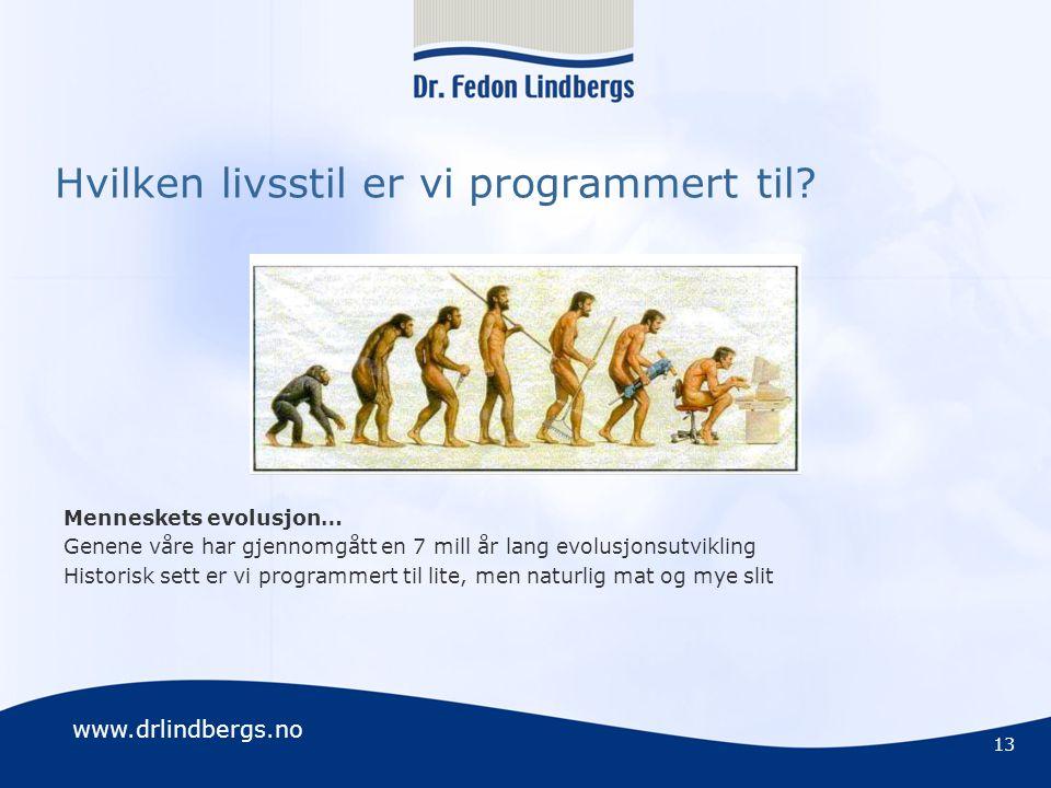 Hvilken livsstil er vi programmert til