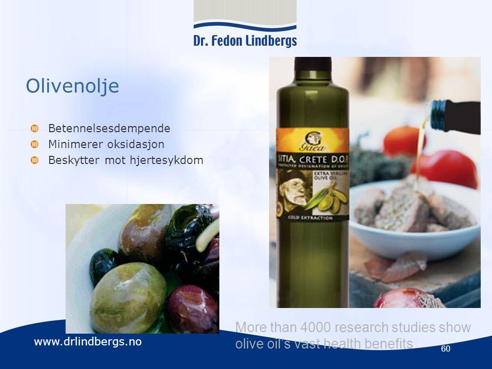 Olivenolje Betennelsesdempende. Minimerer oksidasjon. Beskytter mot hjertesykdom.