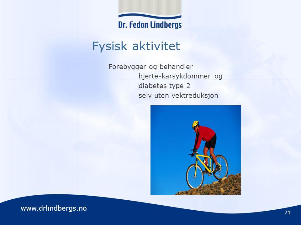 Fysisk aktivitet Forebygger og behandler hjerte-karsykdommer og