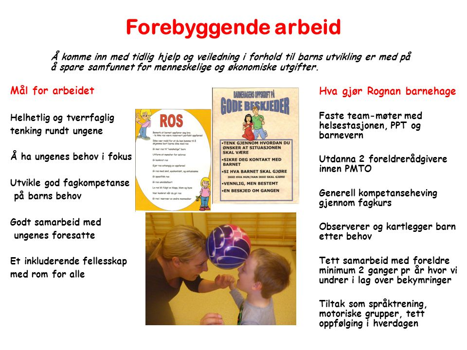 Forebyggende arbeid Mål for arbeidet Hva gjør Rognan barnehage