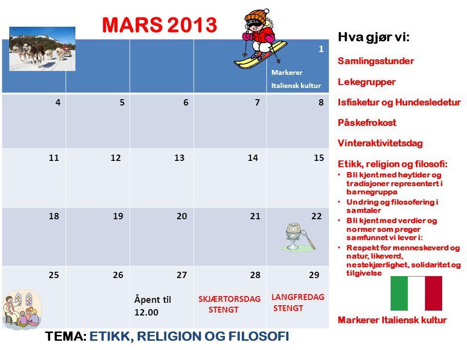 MARS 2013 Hva gjør vi: TEMA: ETIKK, RELIGION OG FILOSOFI 1 4 5 6 7 8
