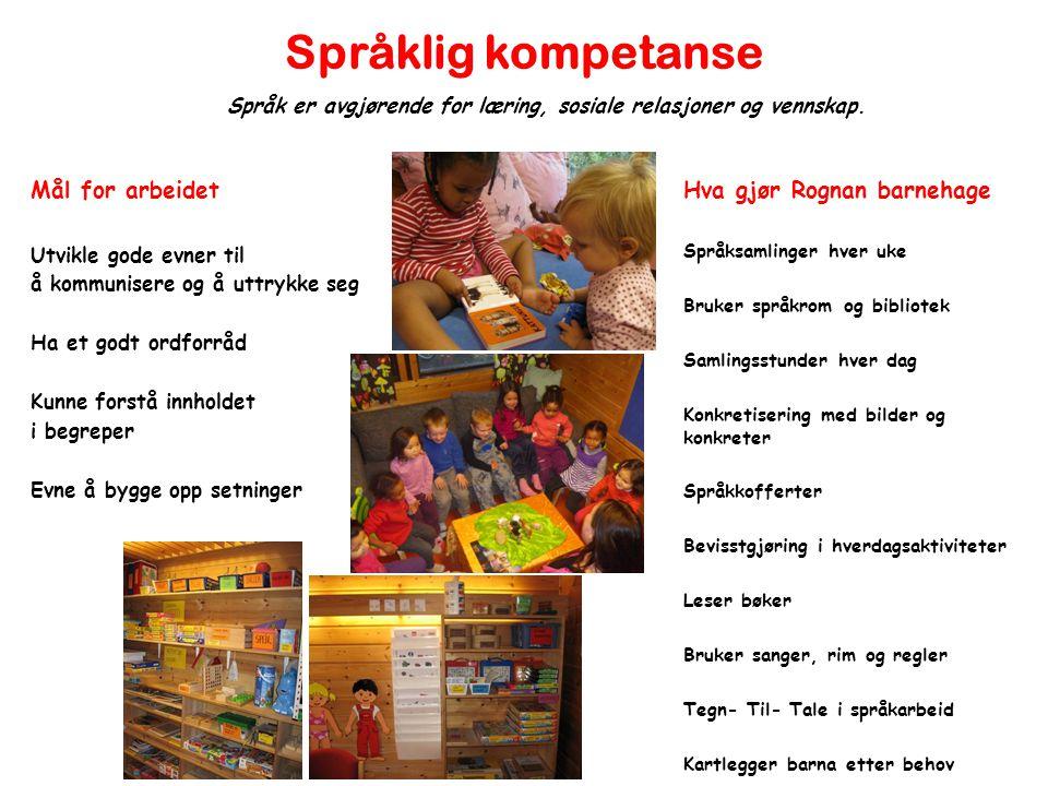 Språklig kompetanse Mål for arbeidet Hva gjør Rognan barnehage
