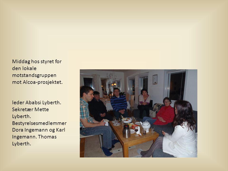 Middag hos styret for den lokale motstandsgruppen mot Alcoa-prosjektet.