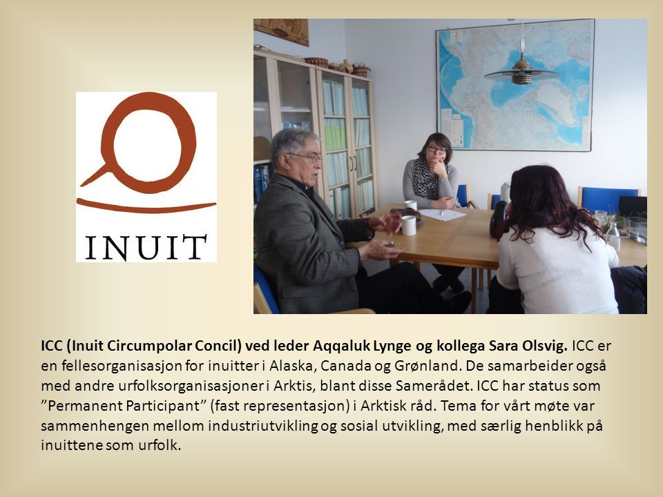 ICC (Inuit Circumpolar Concil) ved leder Aqqaluk Lynge og kollega Sara Olsvig.
