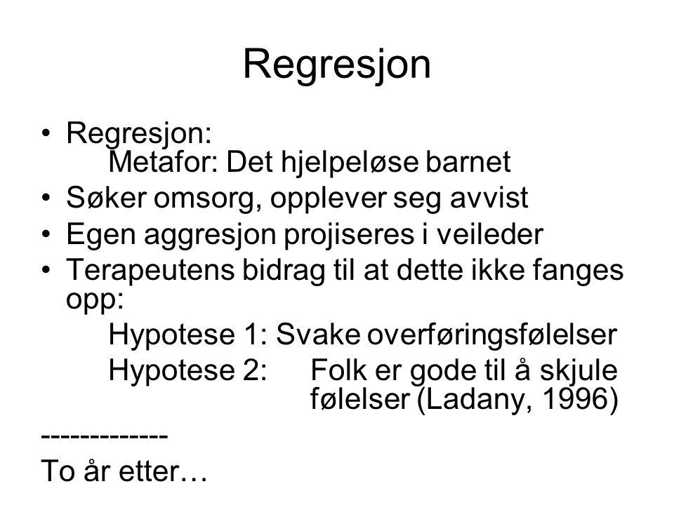 Regresjon Regresjon: Metafor: Det hjelpeløse barnet