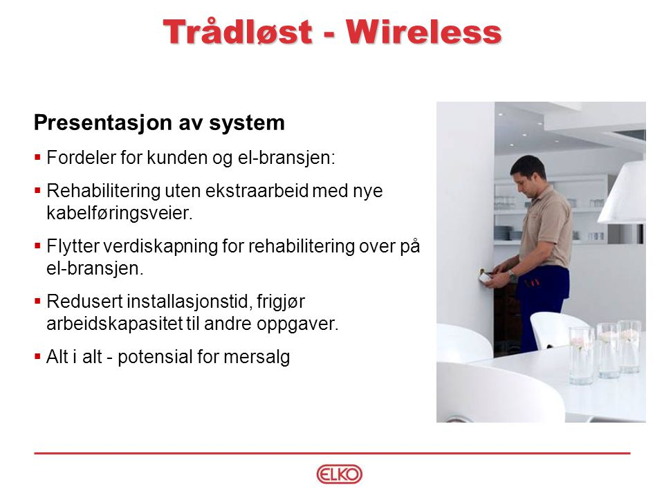 Trådløst - Wireless Presentasjon av system