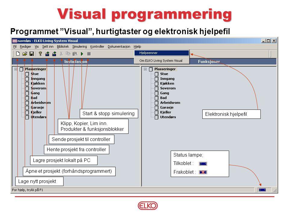 Visual programmering Programmet Visual , hurtigtaster og elektronisk hjelpefil. Sende prosjekt til controller.