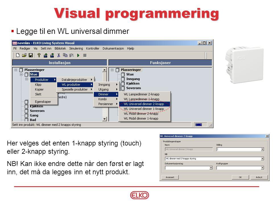 Visual programmering Legge til en WL universal dimmer