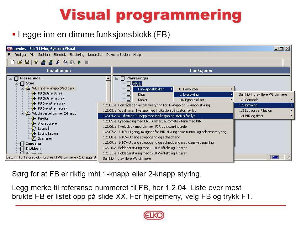 Visual programmering Legge inn en dimme funksjonsblokk (FB)