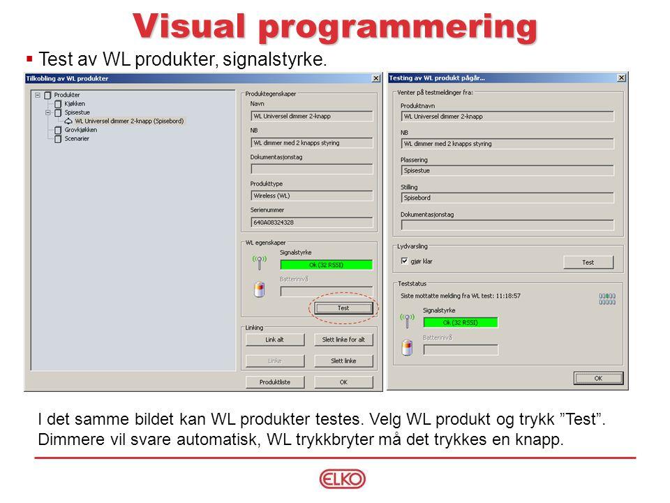 Visual programmering Test av WL produkter, signalstyrke.
